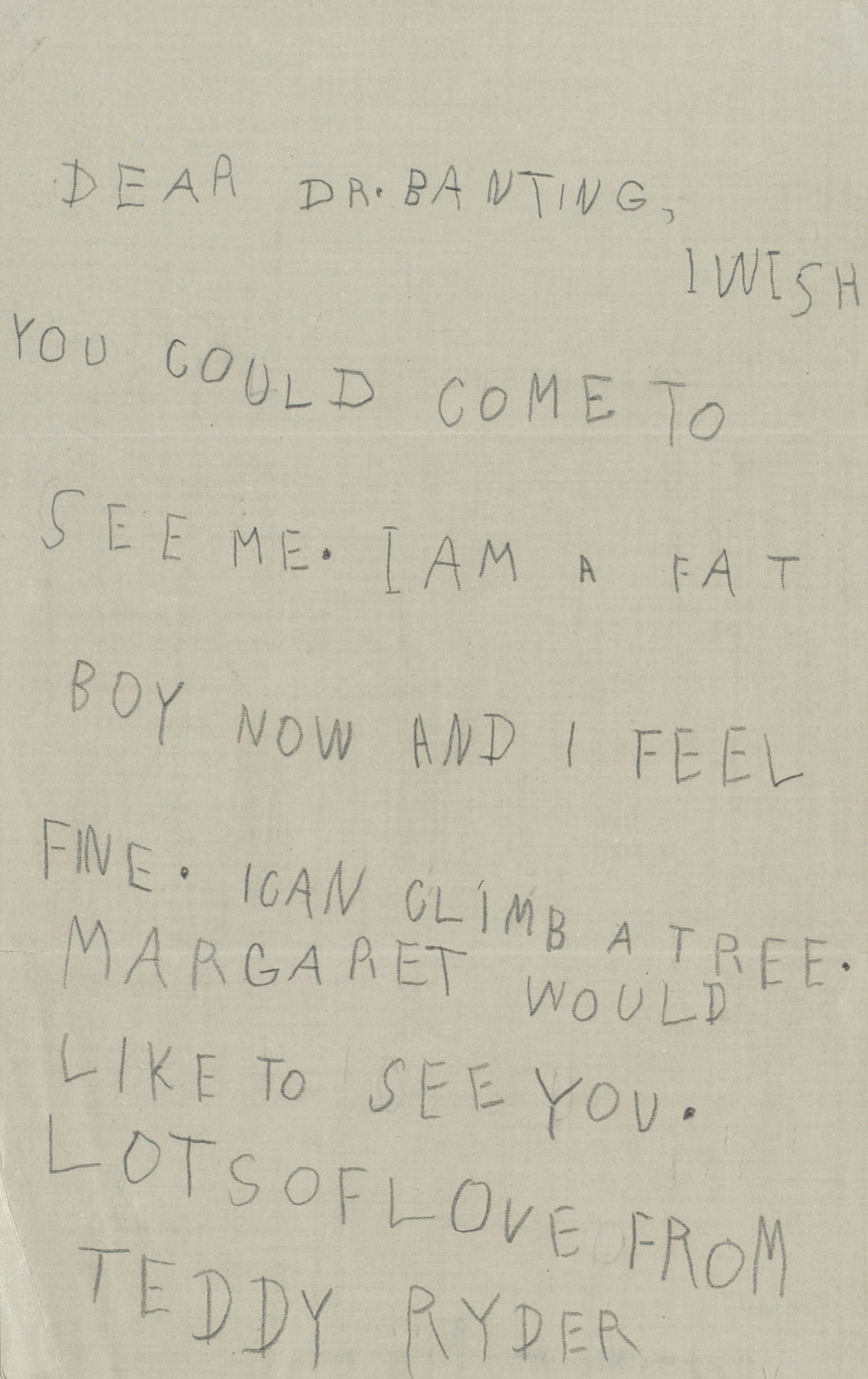 A handwritten letter reads in part: Dear Dr. Banting, I am a fat boy now and feel fine. Lots of love from Teddy Ryder.